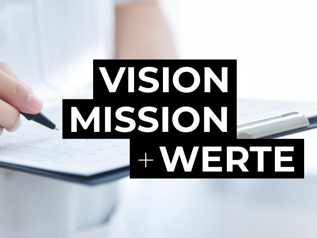 Werte, Mission und Vision